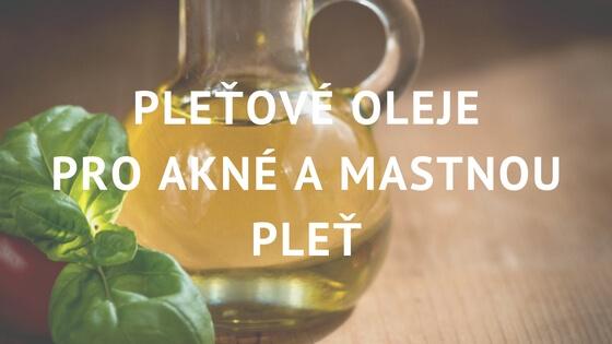 pleťový olej pro akné a mastnou pleť
