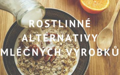 Rostlinné alternativy mléčných výrobků: Čím nahradit mléko
