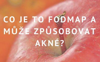 Co je to FODMAP a může způsobovat akné?