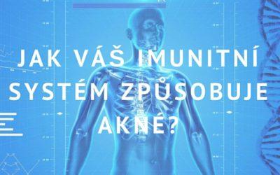 Jak váš imunitní systém způsobuje akné?