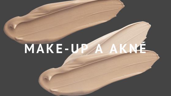 Make-up a akné: Jak vybrat správný make-up pro pleť s akné